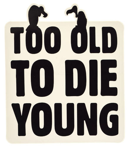 Bandshop Sticker Too Old To Die Young consenting to die